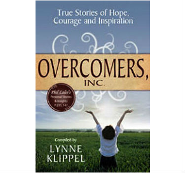 Overcomers, Inc. - True Stories of Hope, Courage and Inspiration by Lynne Kippel with contributing authors Philip R. Belzunce, Ph.D. and Lalei E. Gutierrez, Ph.D