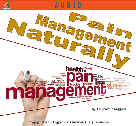 Pain Management Naturally by Dr. Mary Jo Ruggieri
