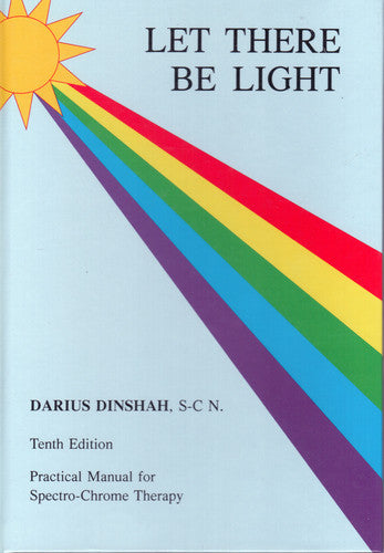 LET THERE BE LIGHT by Darisu Dinshah