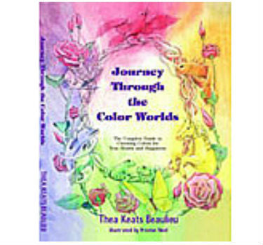 Journey Through The Color Worlds by Thea Keats Beaulieu