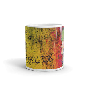 Happiness Takes A Little Rebellion - Mug