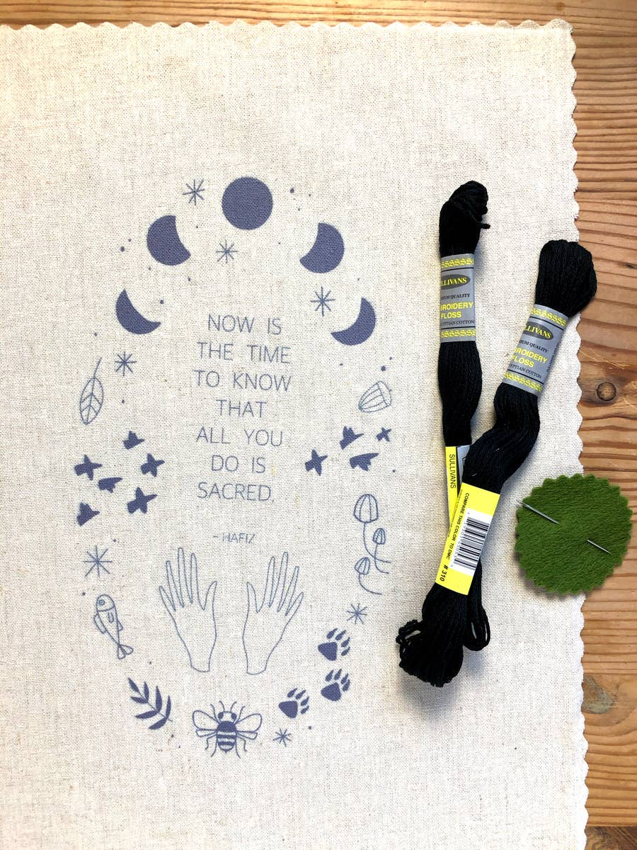 Embroidery Kit- Now is the time that you know that all you do is Sacred