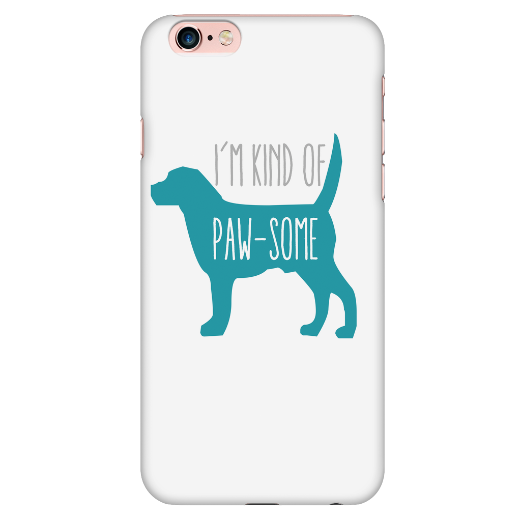 'I'm Kind Of Paw-some'  iPhone 6 Plus/6s Plus case - Gear Stop Shop