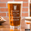 Etched Pint Glass Keep Calm and Drink Beer - Design: BEER
