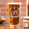 Etched Pint Glass - Design: LIFE
