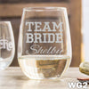 Etched Stemless White Wine Glasses Team Bride - Design: WG2