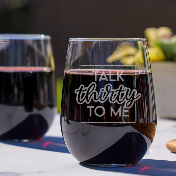 30th Birthday Etched Stemless Wine Glasses - Design: TALK30