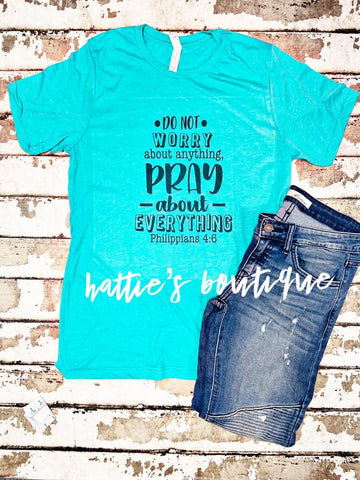 Pray About Everything Tee - Hattie's Boutique