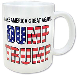 Anti Donald Trump Quotes Coffee Mug - Make America Great Again - Gift for Dump Trump Critic - Donald Trump Gift - Funny Novelty Ceramic Coffee Cup - Perfect Souvenir Gift Collection - 11 oz White