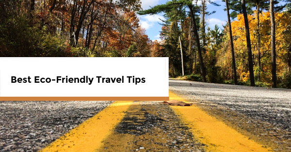 Best Eco-Friendly Travel Tips