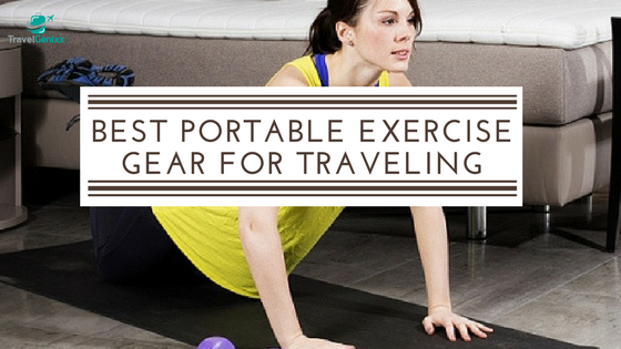 Best Portable Exercise Gear for Traveling