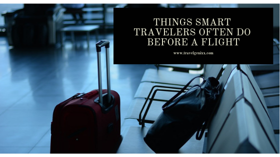Things Smart Travelers Often Do Before a Flight