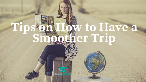 Tips on How to Have a Smoother Trip
