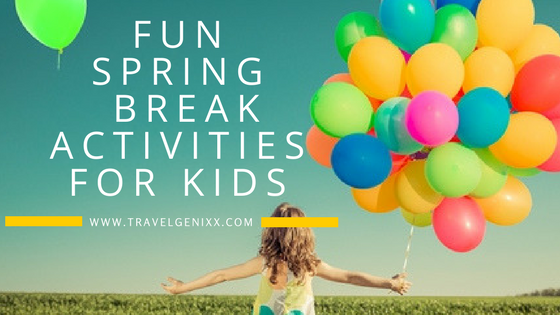 Fun Spring Break Activities for Kids
