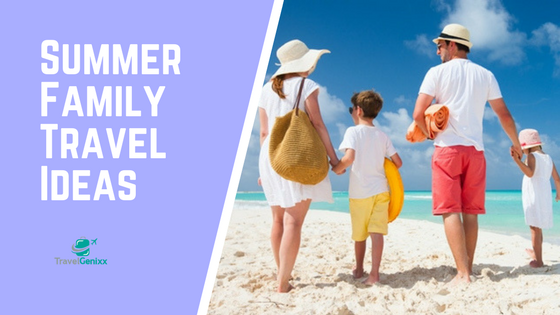 Summer Family Travel Ideas