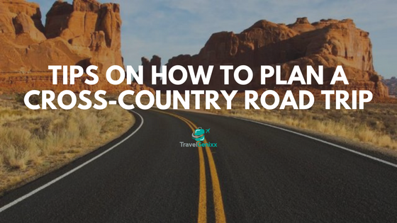 Tips on How to Plan a Cross-Country Road Trip