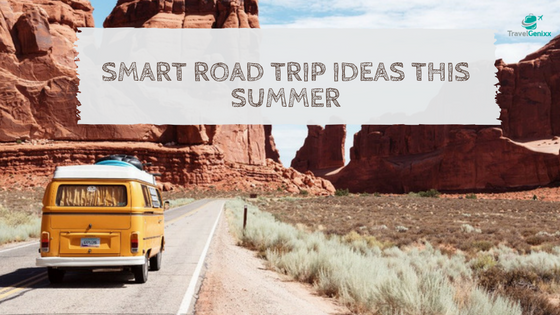 Smart Road Trip Ideas This Summer