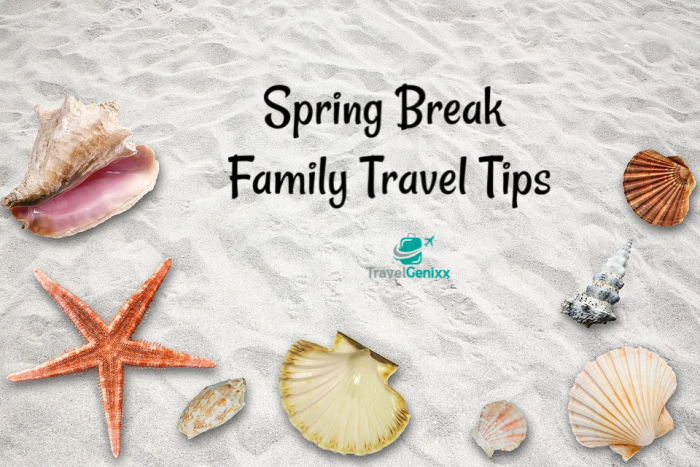 Spring Break Family Travel Tips