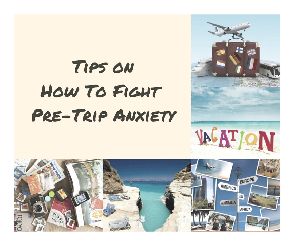 Tips on How to Fight Pre-Trip Anxiety