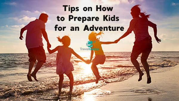 Tips on How to Prepare Kids for an Adventure