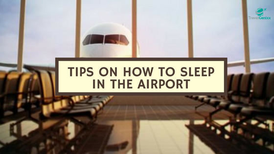 Tips on How to Sleep in the Airport