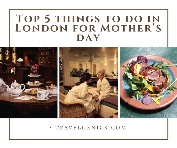 Top 5 things to do in London for Mother's Day