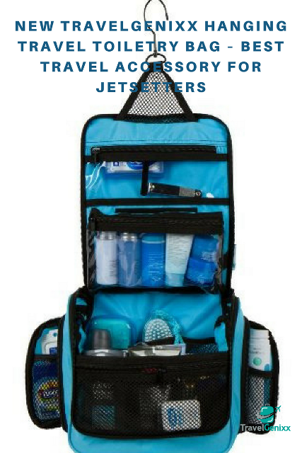 New TravelGenixx Hanging Travel Toiletry Bag – Best Travel Accessory for Jetsetters