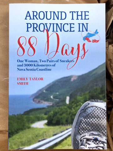 Around the Province in 88 Days - One Woman, Two Pairs of Sneakers and 3000 Kilometres of Nova Scotia Coastline