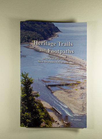 Heritage Trails and Footpaths on Grand Manan, New Brunswick, Canada (10th edition - 2020)