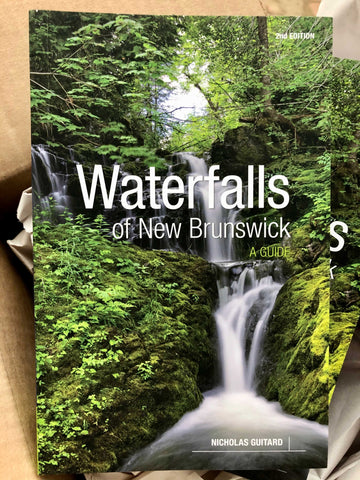 Waterfalls of New Brunswick, A Guide - 2nd Edition