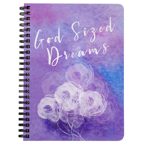 God Sized Dreams Spiral Notebook