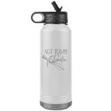 Not Today Stainless Steel Tumbler 32 oz