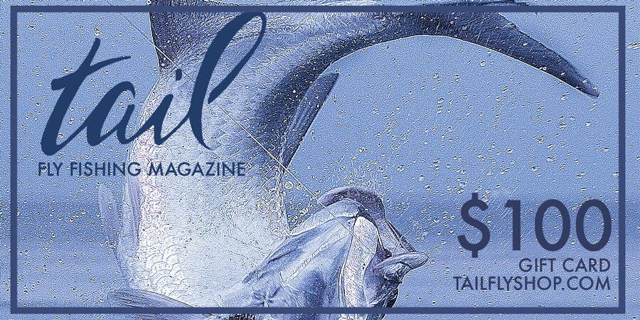 Gift Card - Tail Fly Fishing Magazine - Online Fly Shop