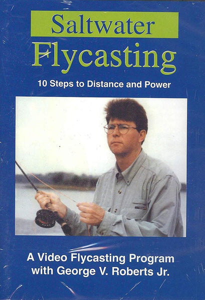 Saltwater Fly Casting: 10 Steps to Distance and Power
