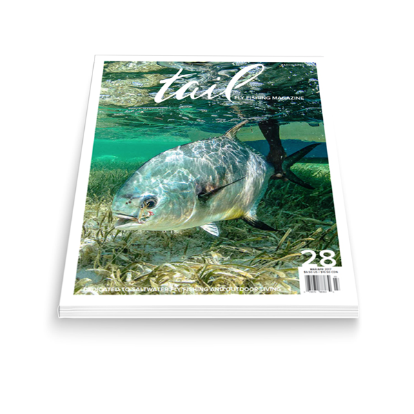 Tail Fly Fishing Magazine #28 - Tail Magazine Fly Shop