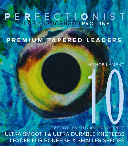 Perfectionist Leaders - 10 - Tail Fly Fishing Magazine - Online Fly Shop