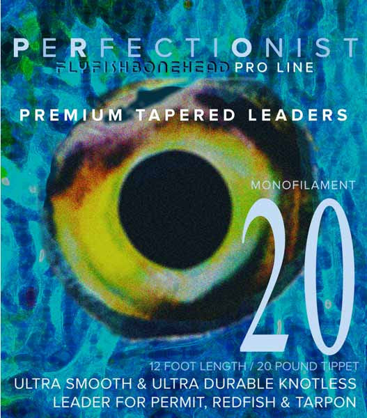 Perfectionist Leaders - 20 - Tail Fly Fishing Magazine - Online Fly Shop
