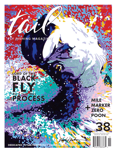 Tail Fly Fishing Magazine #38 - Tail Magazine Fly Shop