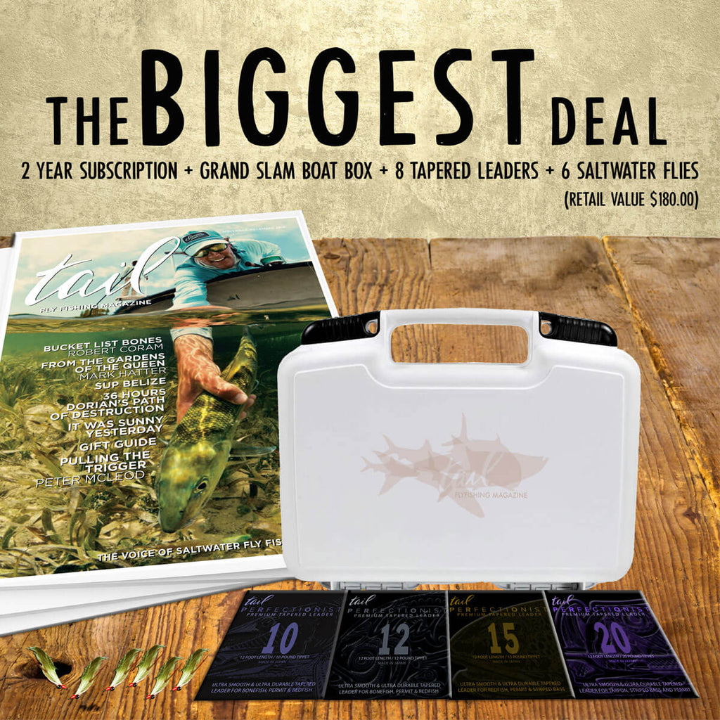 The Biggest Deal - Tail Magazine Fly Shop