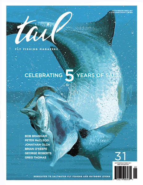 Tail Fly Fishing Magazine #31 - 5 Year Anniversary Issue - Tail Magazine Fly Shop