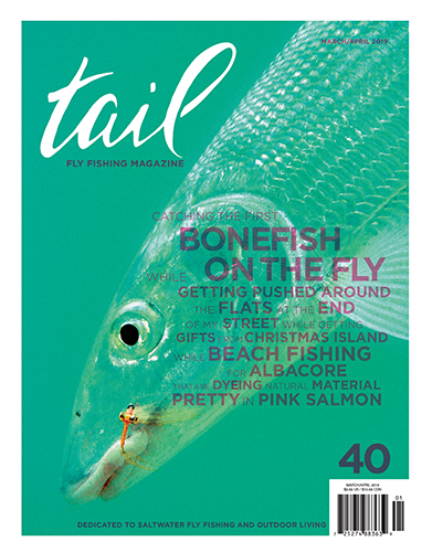 Tail Fly Fishing Magazine #40 - Tail Fly Fishing Magazine - Online Fly Shop