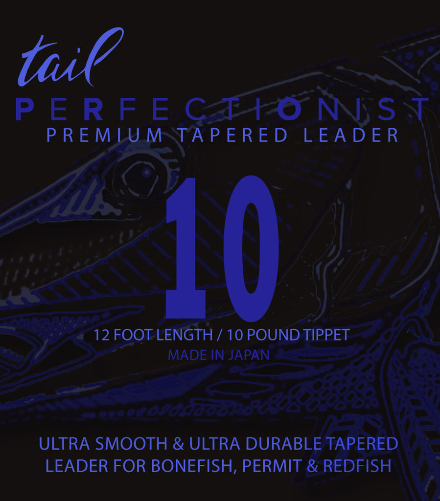 Perfectionist Tapered Mono Leaders - 10 - Tail Fly Fishing Magazine - Online Fly Shop