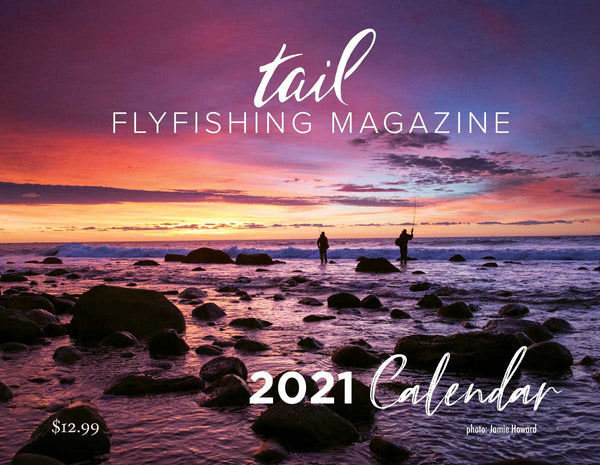 Fly Fishing Calendar 2021 - Tail Fly Fishing Magazine - Tail Fly Fishing Magazine - Online Fly Shop
