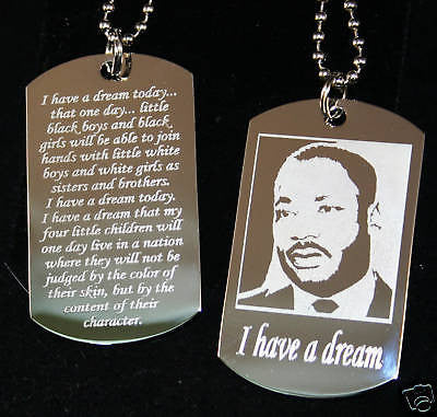 MLK MARTIN LUTHER KING I HAVE A DREAM NECKLACE DOG TAG STAINLESS STEEL