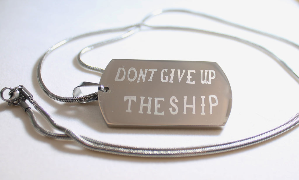 DONT GIVE UP THE SHIP NAVY MILITARY MOTIVATIONAL THICK STAINLESS STEEL DOG TAG SNAKE CHAIN