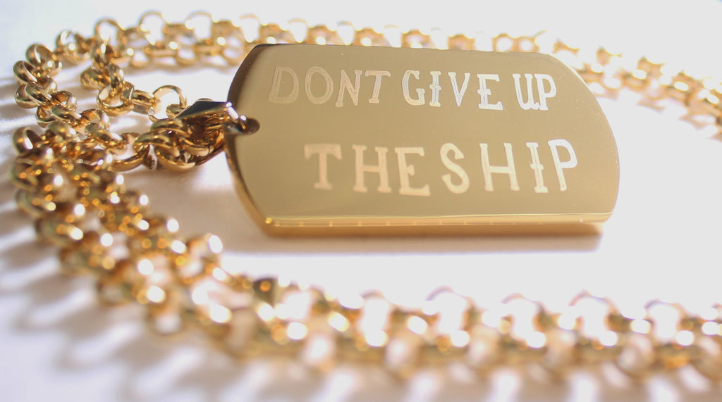 DONT GIVE UP THE SHIP IPG GOLD NAVY MILITARY MOTIVATIONAL THICK STAINLESS STEEL DOG TAG ROLO CHAIN - Samstagsandmore