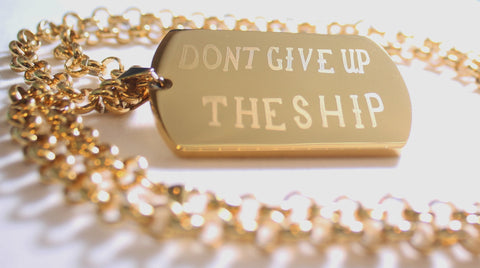DONT GIVE UP THE SHIP IPG GOLD NAVY MILITARY MOTIVATIONAL THICK STAINLESS STEEL DOG TAG ROLO CHAIN