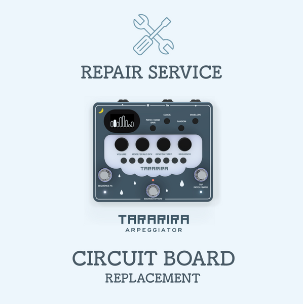 REPAIR SERVICE TARARIRA Internal board replacement - Bananana Effects