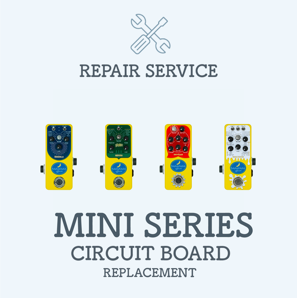 REPAIR SERVICE Mini series Internal board replacement - Bananana Effects