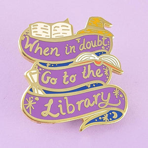 When in Doubt Go To The Library Pin by Jubly-Umph